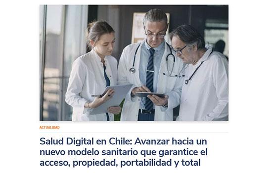Salud Digital en Chile: Avanzar hacia un nuevo modelo sanitario que garantice el acceso, propiedad, portabilidad y total protección de los datos de cada persona